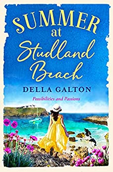 Summer at Studland Beach: Escape to the seaside this summer with a heartwarming, uplifting read for 2021 (The Bluebell Cliff Series) by [Della Galton]