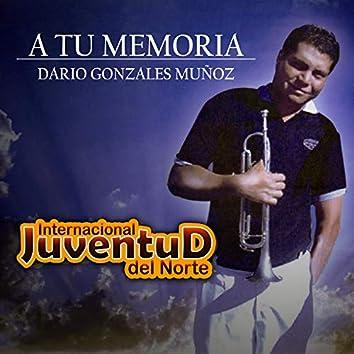 A tu Memoria: Dario Gonzalez Muñoz