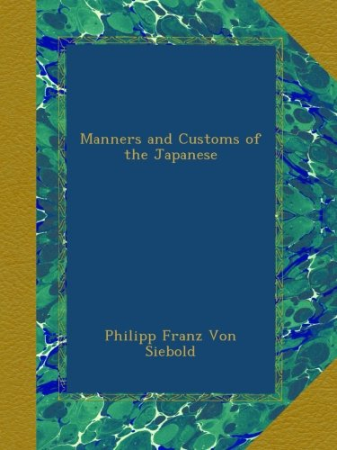 Manners and Customs of the Japanese