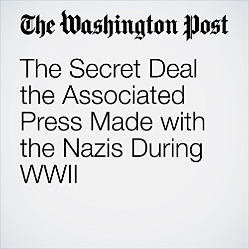 The Secret Deal the Associated Press Made With the Nazis During WWII copertina