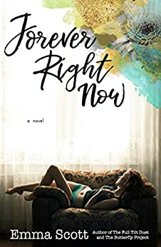 Forever Right Now: A Single Dad Romance by [Emma Scott]