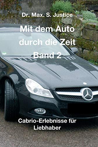 Mit dem Auto durch die Zeit Band 2: Cabrio-Erlebnisse für Liebhaber (German Edition)