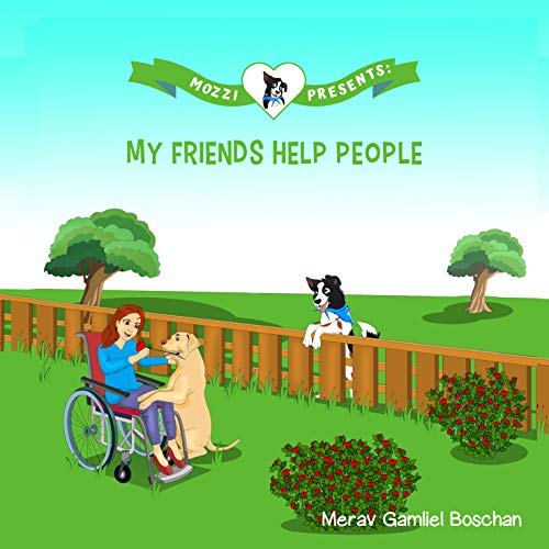 MOZZI PRESENTS: MY FRIENDS HELP PEOPLE: Dog Stories for Kids Teaching About Giving (Kids rhyme series, Book 3) (VALUES FOR A GOOD LIFE SERIES) (English Edition)