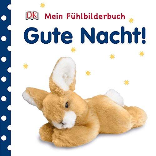 Mein Fühlbilderbuch. Gute Nacht!: Mit Reimen, Fühl- und Glitzerelementen