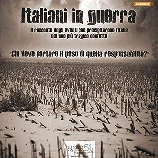 Italiani in guerra                   Di:                                                                                                                                 Francesco Ficarra                               Letto da:                                                                                                                                 Piero Di Domenico                      Durata:  3 ore e 13 min     21 recensioni     Totali 4,6