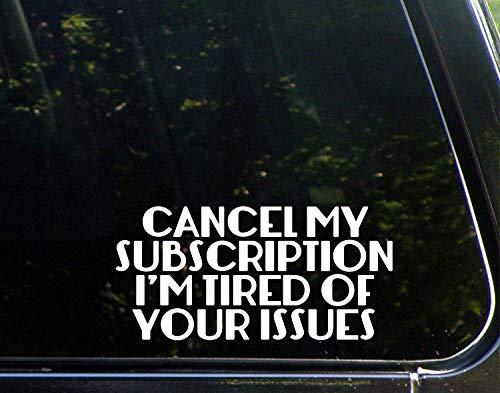 Grappige stickers voor motorfietsen annuleren mijn abonnement Ik ben moe van uw problemen Window Car Laptop Stickers voor volwassenen 20cm