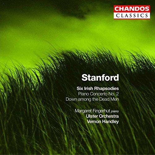 Charles Villiers Stanford: Klavierkonzert Nr.2 / Sechs Irische Rhapsodien / Down among the Dead Men