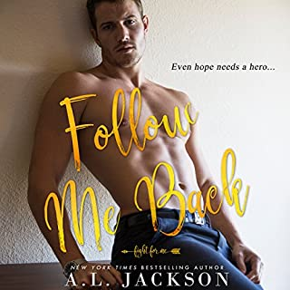 Follow Me Back     Fight for Me, Book 2              Written by:                                                                                                                                 A. L. Jackson                               Narrated by:                                                                                                                                 Joe Arden,                                                                                        Andi Arndt                      Length: 11 hrs and 28 mins     5 ratings     Overall 4.8