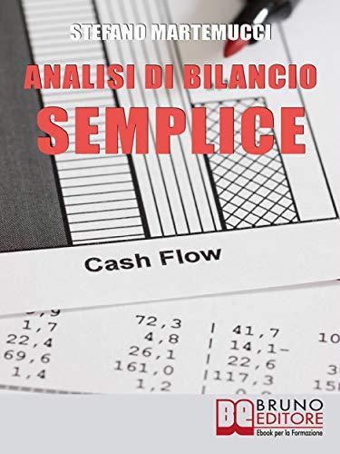 Analisi Di Bilancio Semplice: Come Leggere ed Analizzare un Bilancio Aziendale