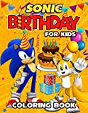 Sonic Birthday Coloring Book For Kids: An Item For Happy Birthday With Many Cool Sonic Illustrations. A Way To Have Fun On Special Occasion