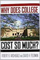 Why Does College Cost So Much? by Robert B. Archibald David H. Feldman(2010-11-17)