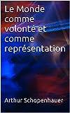 Le Monde comme volonté et comme représentation - Format Kindle - 1,99 €