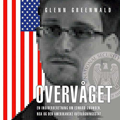 Overvåget: En insiderberetning om Edward Snowden, NSA og den amerikanske overvågningsstat audiobook cover art