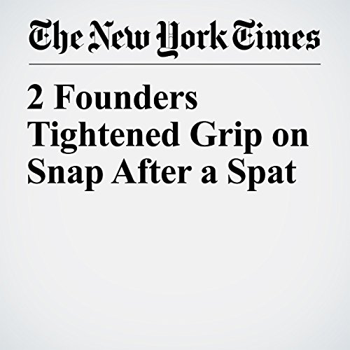 2 Founders Tightened Grip on Snap After a Spat copertina