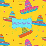 Baby Shower Guest Book: Mexico Fiesta, Welcome Baby Girl or Boy (Gender Neutral), Advice for Parents, Message & Wishes Sign in Guestbook Memory Keepsake with Gift Log