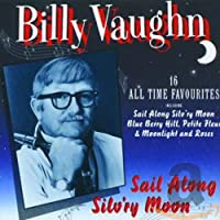 Sail Along Silv'ry Moon : 16 All Time Favourites