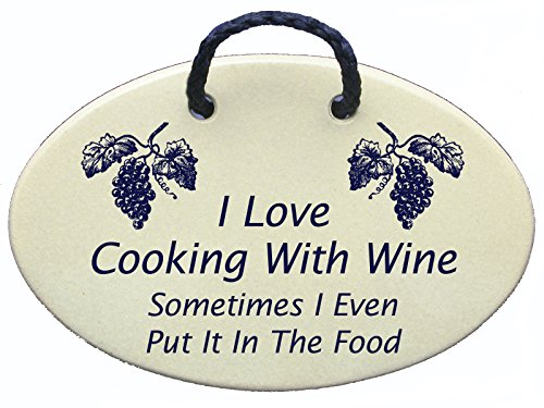 Mountain Meadows Pottery I Love Cooking with Wine. Sometimes I Even Put It in The Food. Ceramic Wall plaques Handmade in The USA for Over 30 Years.