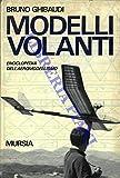 Modelli volanti. Enciclopedia dell'aeromodellismo.