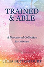 Trained & Able: A Devotional Collection for Women (Lovely Lady Devotionals)