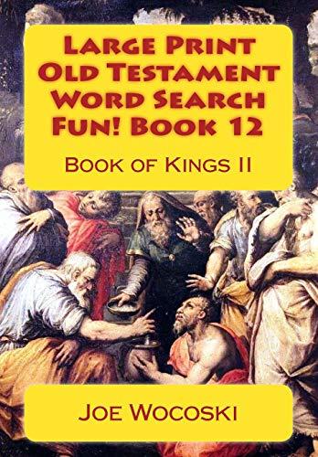 Large Print Old Testament Word Search Fun! Book 12: Book of Kings II: Volume 12