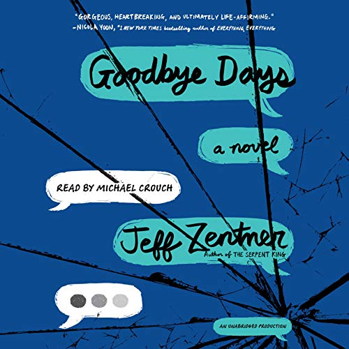 Goodbye Days Audiobook By Jeff Zentner cover art