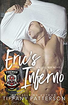 Eric's Inferno: A Rescue Four Novel by [Tiffany Patterson]