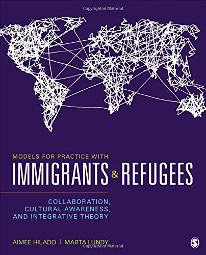 Compare Textbook Prices for Models for Practice With Immigrants and Refugees: Collaboration, Cultural Awareness, and Integrative Theory 1 Edition ISBN 9781483377148 by Hilado, Aimee,Lundy, Marta