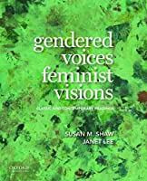 Gendered Voices, Feminist Visions: Classic and Contemporary Readings