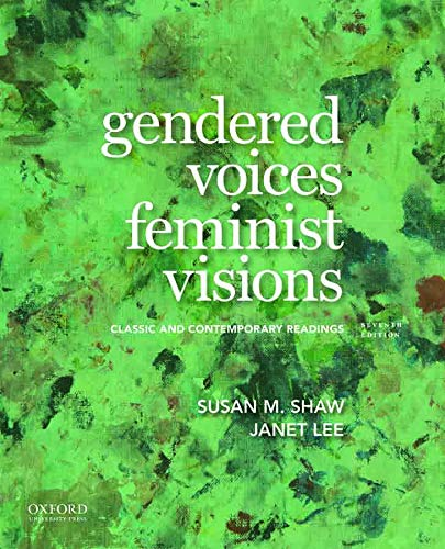 Compare Textbook Prices for Gendered Voices, Feminist Visions: Classic and Contemporary Readings 7 Edition ISBN 9780190924874 by Shaw, Susan M.,Lee, Janet