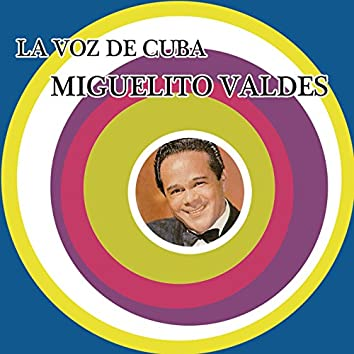 La Voz de Cuba - Miguelito Valdés