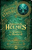 Les Dossiers Cthulhu, T1 - Sherlock Holmes et les ombres de Shadwell