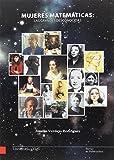 Mujeres matemáticas: las grandes desconocidas (Monografías da Universidade de Vigo. Humanidades e Ciencias Xurídico-Sociais)