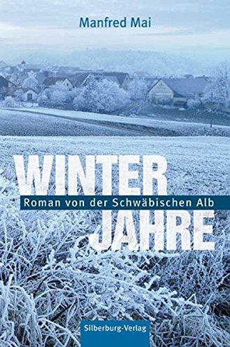 Buchseite und Rezensionen zu 'Winterjahre: Roman von der Schwäbischen Alb' von  Manfred Mai