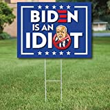 """PatriotSigns Joe Biden is an Idiot Yard Sign with Metal Stake, Proudly Handmade in the USA, Double Side Printed Garden Sign Made from Quality Material, Make America Great Again MAGA Trump Merch-18x24"""""""