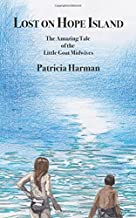 Lost on Hope Island: The Amazing Tale of the Little Goat Midwives (Volume 1)