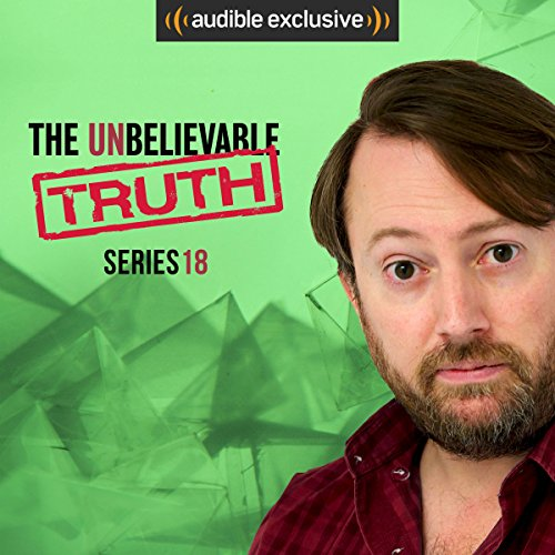 The Unbelievable Truth - Series 18