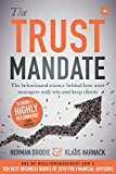 The Trust Mandate: The behavioural science behind how asset managers REALLY win and keep clients - Herman Brodie