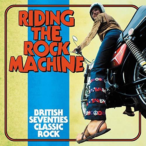 Riding the Rock Machine: British Seventies Classic