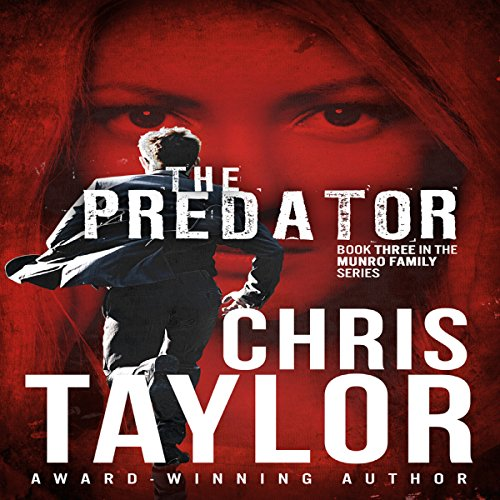 The Predator     The Munro Family Series, Book 3              By:                                                                                                                                 Chris Taylor                               Narrated by:                                                                                                                                 Aiden Snow                      Length: 8 hrs and 36 mins     13 ratings     Overall 4.3