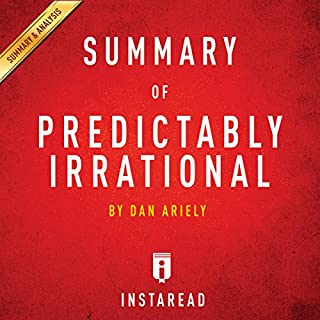 Summary of Predictably Irrational by Dan Ariely cover art
