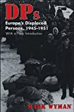 DPs: Europe's Displaced Persons, 1945–51 (English Edition)