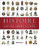 Histoire année après année : Encyclopédie visuelle des événements qui ont marqué...