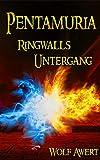 Ringwalls Untergang: Pentamuria-Saga Band 2