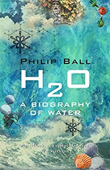 H2O: A Biography of Water by [Philip Ball]