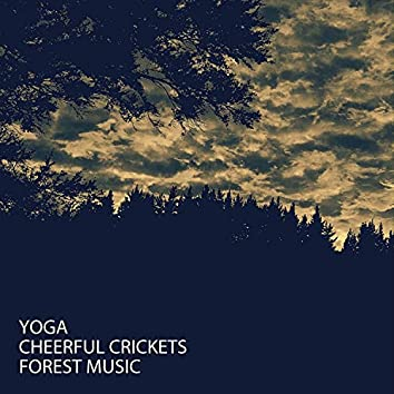 Yoga: Cheerful Crickets Forest Music