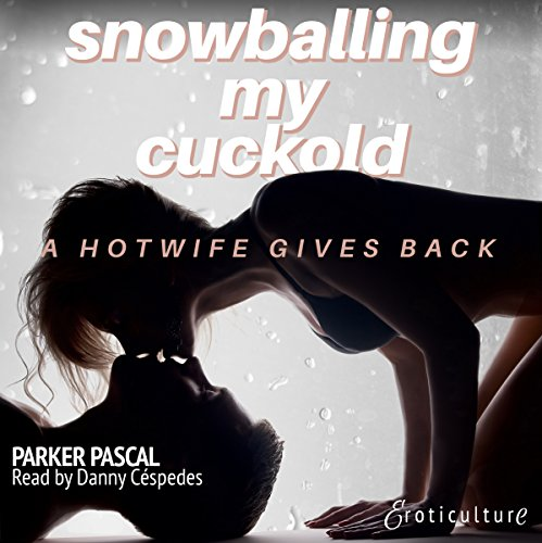 Snowballing My Cuckold: A Hotwife Gives Back cover art