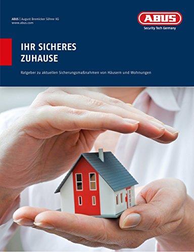 Ihr sicheres Zuhause: Ratgeber zu aktuellen Sicherungsmaßnahmen von Häusern und Wohnungen
