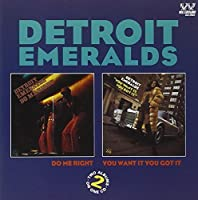 Do Me Right / You Want It You Got It by Detroit Emeralds (1998-06-30)