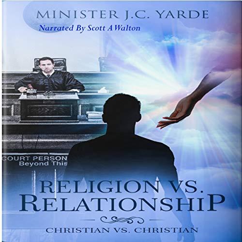 Religion vs. Realationship (Christian vs. Christian) audiobook cover art