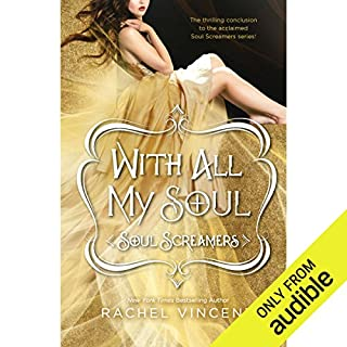 With All My Soul     Soul Screamers, Book 10              By:                                                                                                                                 Rachel Vincent                               Narrated by:                                                                                                                                 Amanda Ronconi                      Length: 11 hrs and 44 mins     353 ratings     Overall 4.6